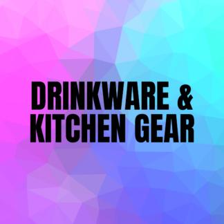 Drinkware & Kitchen Gear