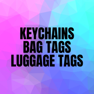 Keychains / Bag Tags / Luggage Tags