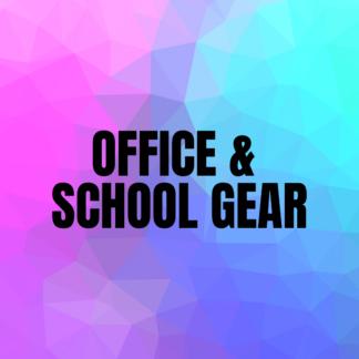 Office & School Gear