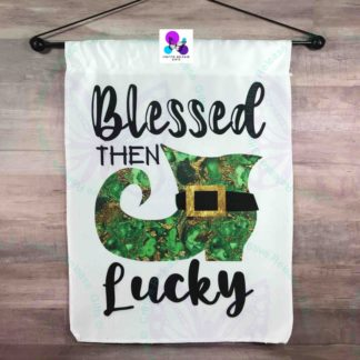 BLESSED THEN LUCKY GARDEN FLAG BY CR8TIVE RELEASE GIFTS