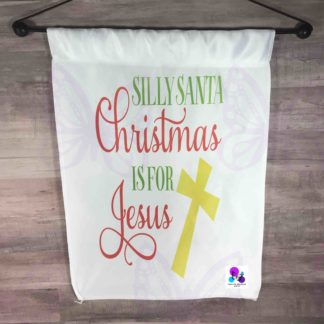 SILLY SANTA CHRISTMAS IS FOR JESUS GARDEN FLAG BY CR8TIVE RELEASE GIFTS