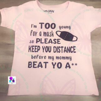 I'm Too Young for A Mask T-Shirt by Cr8tive Release Gifts