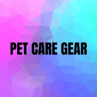 Pet Care Gear