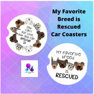 My Favorite Breed is Rescued Car Coasters by Cr8tive Release Gifts