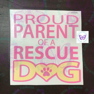 PROUD PARENT OF A RESCUE DOG DECAL BY CR8TIVE RELEASE GIFTS