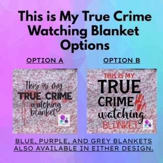 THIS IS MY TRUE CRIME WATCHING BLANKET BY CR8TIVE RELEASE GIFTS